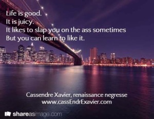 CX Quote Pic Life is Good Ass Slap-795479
