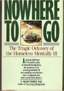 Nowhere to Go - homeless mentally ill book by E. Fuller Torrey MD